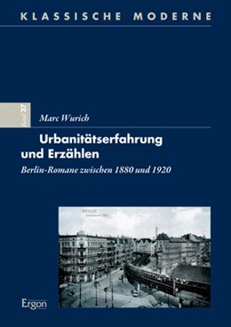Abbildung von Wurich   Urbanitätserfahrung und Erzählen   2019   Berlin-Romane zwischen 1880 un...