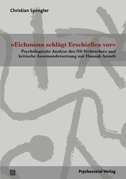 Abbildung von Spengler | »Eichmann schlägt Erschießen vor« | 1. Auflage | 2020 | beck-shop.de