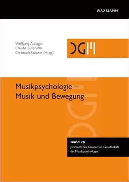 Abbildung von Auhagen / Bullerjahn / Louven | Musikpsychologie – Musik und Bewegung | 2019 | 28