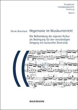 Abbildung von Blanchard | Hegemonie im Musikunterricht | 1. Auflage | 2019 | 9 | beck-shop.de