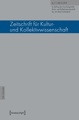 Abbildung von Schweikard | Zeitschrift für Kultur- und Kollektivwissenschaft | 2020 | Jg. 5, Heft 2/2019 | 10