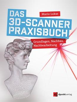 Abbildung von Lukas | Das 3D-Scanner-Praxisbuch | 1. Auflage | 2020 | beck-shop.de