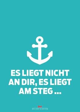 Abbildung von Maritimes Notizbuch (türkis) - Spruch: Es liegt nicht an dir, es liegt am Steg   2019