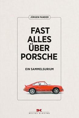 Abbildung von Pander | Fast alles über Porsche | 1. Auflage | 2019 | beck-shop.de
