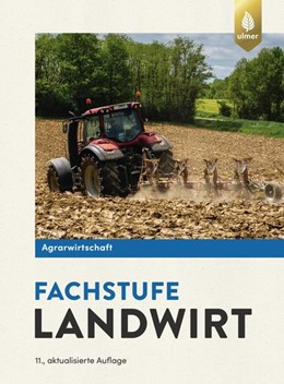 Abbildung von Lochner / Breker | Agrarwirtschaft Fachstufe Landwirt | 11. Auflage | 2019 | Fachtheorie für Pflanzliche Pr...