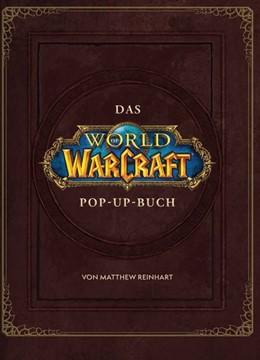 Abbildung von World of Warcraft: Das große Pop-Up Buch | 2019