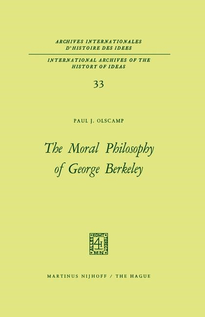 The Moral Philosophy of George Berkeley | Olscamp | 1970, 1970 | Buch (Cover)