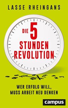 Abbildung von Rheingans   Die 5-Stunden-Revolution   2019   Wer Erfolg will, muss Arbeit n...