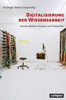Abbildung von Dröge / Glauser | Digitalisierung der Wissensarbeit | 1. Auflage | 2019 | beck-shop.de
