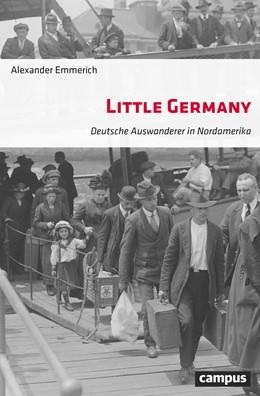 Abbildung von Emmerich | Little Germany | 2019 | Deutsche Auswanderer in Nordam...