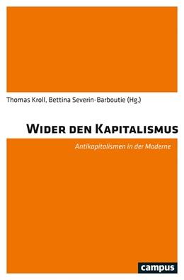 Abbildung von Kroll / Severin-Barboutie | Wider den Kapitalismus | 1. Auflage | 2021 | beck-shop.de