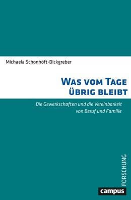Abbildung von Schonhöft-Dickgreber | Was vom Tage übrig bleibt | 2019 | Die Gewerkschaften und die Ver... | 973