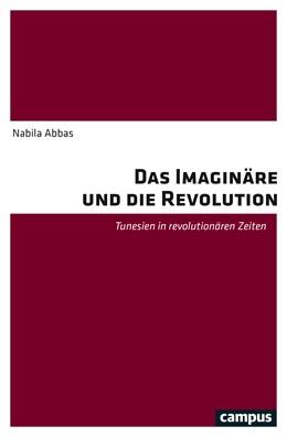 Abbildung von Abbas | Das Imaginäre und die Revolution | 1. Auflage | 2019 | beck-shop.de