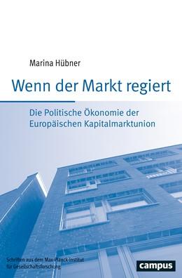 Abbildung von Hübner | Wenn der Markt regiert | 2019 | Die Politische Ökonomie der Eu... | 92