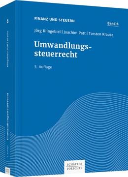 Abbildung von Klingebiel / Patt / Krause | Umwandlungssteuerrecht | 5. Auflage | 2020 | 6