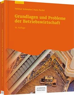 Abbildung von Schmalen / Pechtl   Grundlagen und Probleme der Betriebswirtschaft   16. Auflage   2019