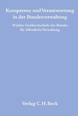 Abbildung von Kompetenz und Verantwortung in der Bundesverwaltung | 1. Auflage | 2009 | beck-shop.de