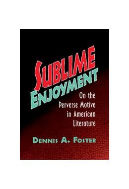 Abbildung von Foster   Sublime Enjoyment   1997   On the Perverse Motive in Amer...   112