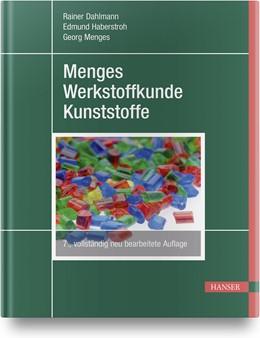Abbildung von Dahlmann / Haberstroh   Menges Werkstoffkunde Kunststoffe   7. Auflage   2021   beck-shop.de