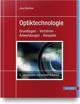 Abbildung von Bliedtner | Optiktechnologie | 3., überarbeitete und erweiterte Auflage | 2020 | Grundlagen - Verfahren - Anwen...