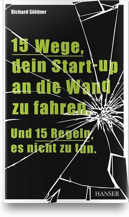 Abbildung von Söldner   15 Wege, dein Start-up an die Wand zu fahren. Und 15 Regeln, es nicht zu tun   2019