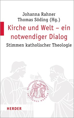 Abbildung von Rahner / Söding | Kirche und Welt – ein notwendiger Dialog | 1. Auflage | 2019 | 300 | beck-shop.de