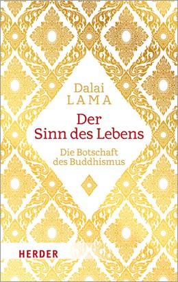 Abbildung von Dalai Lama / Mehrotra   Der Sinn des Lebens   1. Auflage   2019   beck-shop.de