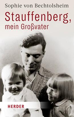 Abbildung von von Bechtolsheim | Stauffenberg - mein Großvater war kein Attentäter | 2019