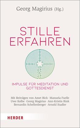 Abbildung von Magirius | Stille erfahren | 1. Auflage | 2019 | beck-shop.de