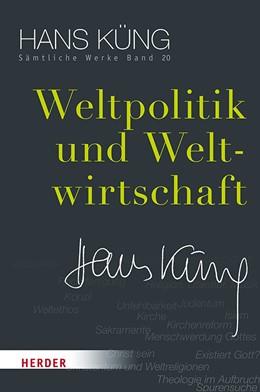 Abbildung von Küng / Schlensog | Weltpolitik und Weltwirtschaft | 1. Auflage | 2020 | 20 | beck-shop.de