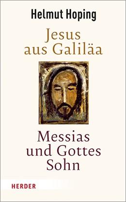 Abbildung von Hoping | Jesus aus Galiläa – Messias und Gottes Sohn | 1. Auflage | 2019
