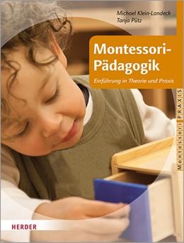 Abbildung von Pütz / Klein-Landeck   Montessori-Pädagogik   1. Auflage   2019   beck-shop.de