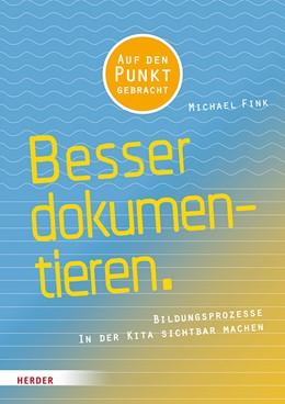 Abbildung von Fink   Besser Dokumentieren   1. Auflage   2019   Bildungsprozesse in der Kita s...