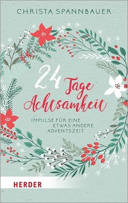 Abbildung von Spannbauer | 24 Tage Achtsamkeit | 1. Auflage | 2019 | beck-shop.de