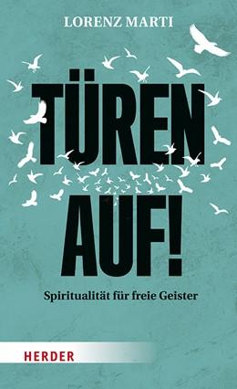 Abbildung von Marti | Türen auf! | 1. Auflage | 2019 | Spiritualität für freie Geiste...