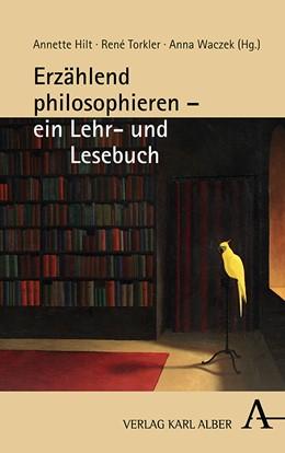 Abbildung von Hilt / Torkler   Erzählend philosophieren – ein Lehr- und Lesebuch   1. Auflage   2020   beck-shop.de