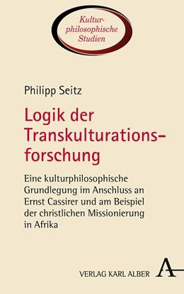 Abbildung von Seitz | Logik der Transkulturationsforschung | 1. Auflage | 2019 | 7 | beck-shop.de