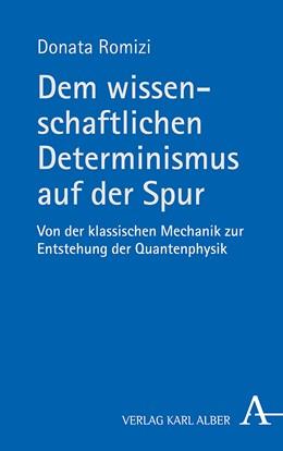 Abbildung von Romizi | Dem wissenschaftlichen Determinismus auf der Spur | 1. Auflage | 2019 | beck-shop.de