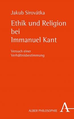 Abbildung von Sirovátka | Ethik und Religion bei Immanuel Kant | 1. Auflage | 2020 | beck-shop.de