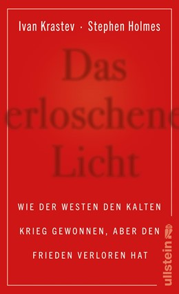 Abbildung von Krastev / Holmes   Das Licht, das erlosch   1. Auflage   2019   beck-shop.de