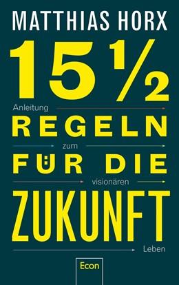 Abbildung von Horx   15½ Regeln für die Zukunft   1. Auflage   2019   beck-shop.de