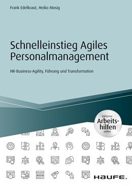 Abbildung von Edelkraut / Mosig | Schnelleinstieg Agiles Personalmanagement - inkl. Arbeitshilfen online | 1. Auflage | 2019 | beck-shop.de