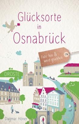 Abbildung von Höner   Glücksorte in Osnabrück   1. Auflage   2019   Fahr hin und werd glücklich