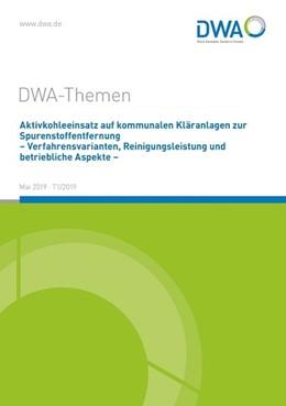 Abbildung von Aktivkohleeinsatz auf kommunalen Kläranlagen zur Spurenstoffentfernung - Verfahrensvarianten, Reinigungsleistung und betriebliche Aspekte - | 1. Auflage | 2019 | beck-shop.de
