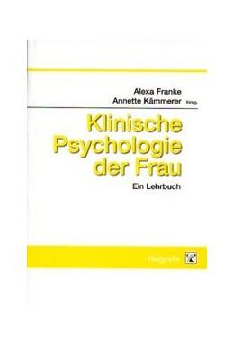 Abbildung von Franke / Kämmerer | Klinische Psychologie der Frau | 2001 | Ein Lehrbuch