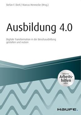 Abbildung von Dietl / Hennecke | Ausbildung 4.0 | 1. Auflage 2019 | 2019 | Digitale Transformation in der...