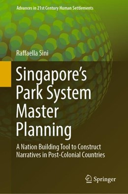 Abbildung von Sini | Singapore's Park System Master Planning | 2019 | A Nation Building Tool to Cons...