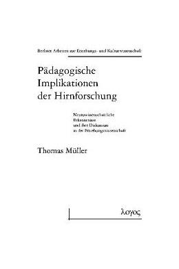 Abbildung von Müller   Pädagogische Implikationen der Hirnforschung. Neurowissenschaftliche Erkenntnisse und ihre Diskussion in der Erziehungswissenschaft   2005