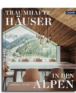 Abbildung von Vetter | Traumhafte Häuser in den Alpen | 2019