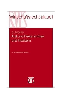 Abbildung von d'Avoine | Arzt und Praxis in Krise und Insolvenz | 3. Auflage | 2019 | 372 | beck-shop.de